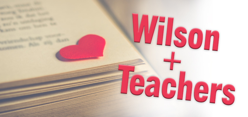 Wilson Plus Teachers Equals Love